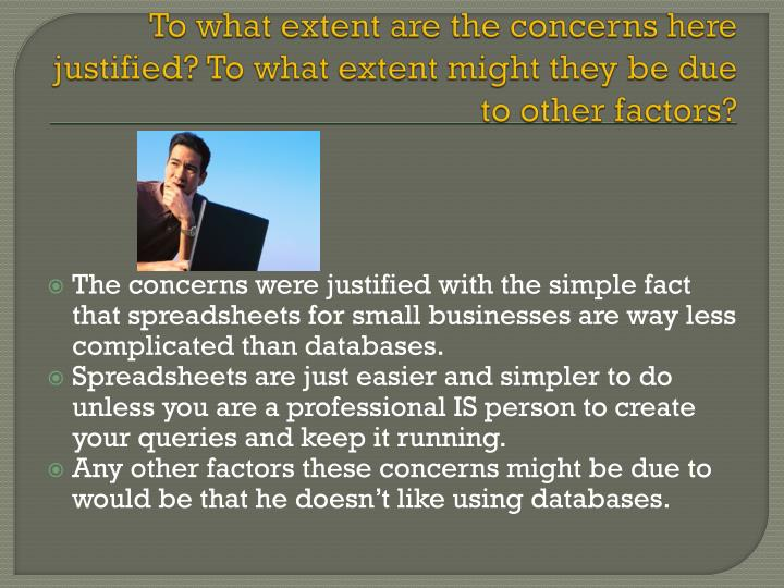 To what extent are the concerns here justified to what extent might they be due to other factors