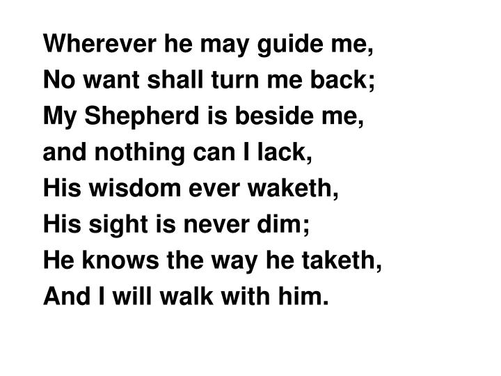 Wherever he may guide me,