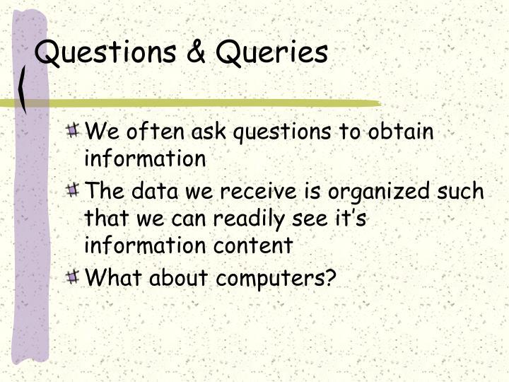 Questions queries