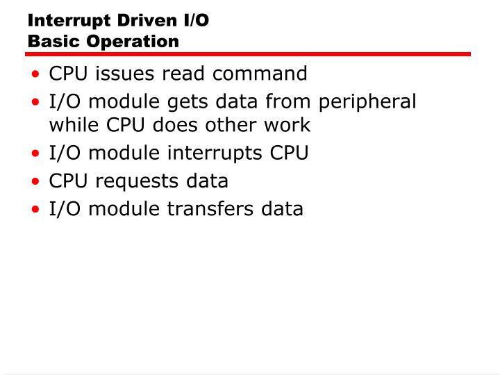 Interrupt Driven I/O