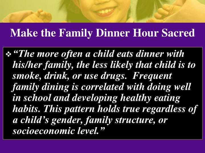 Make the Family Dinner Hour Sacred