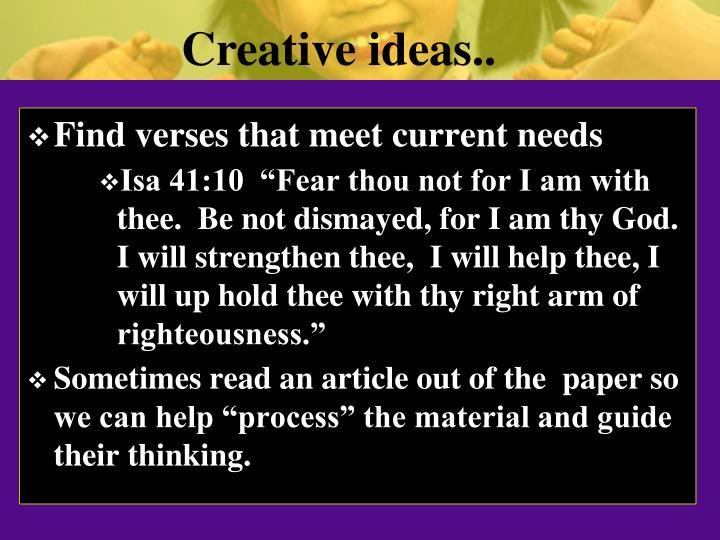 Creative ideas..