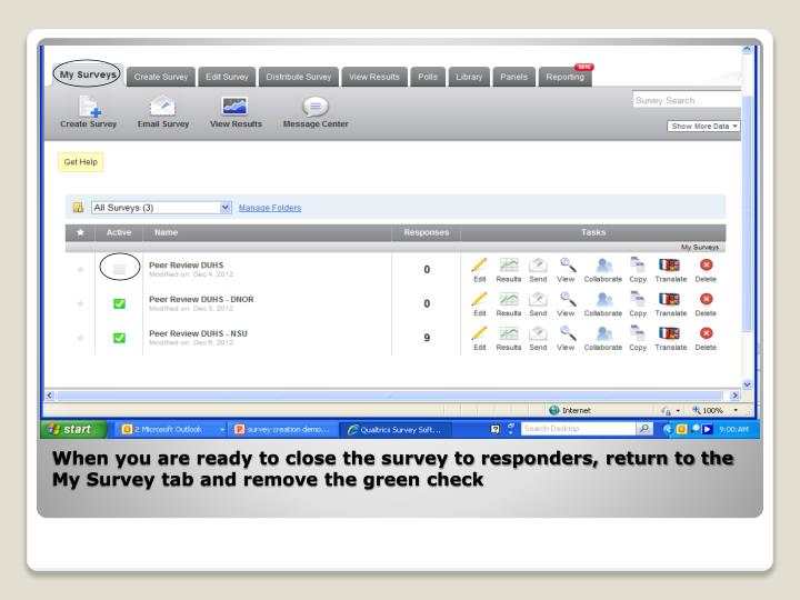 When you are ready to close the survey to responders, return to the My Survey tab and remove the green check