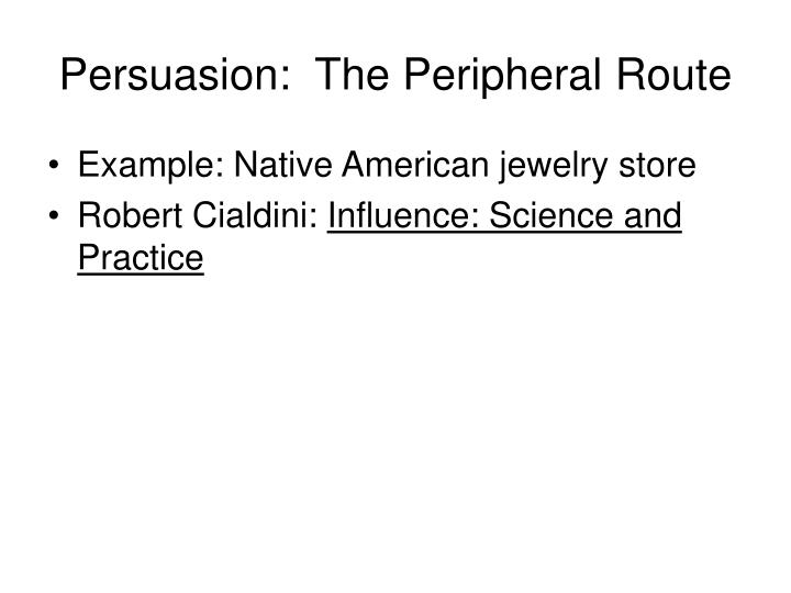 Persuasion the peripheral route
