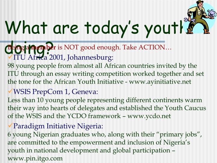 What are today's youth doing?