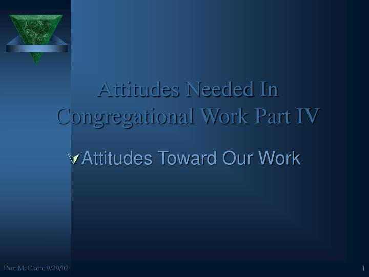 attitudes needed in congregational work part iv n.