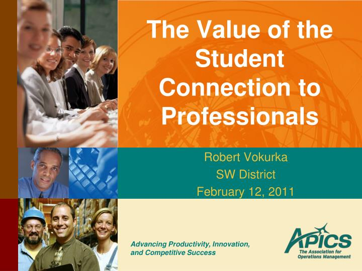 the value of the student connection to professionals n.