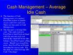 cash management average idle cash