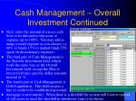 cash management overall investment continued