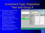investment type disposition year and group