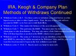 ira keogh company plan methods of withdraws continued