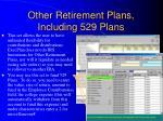 other retirement plans including 529 plans