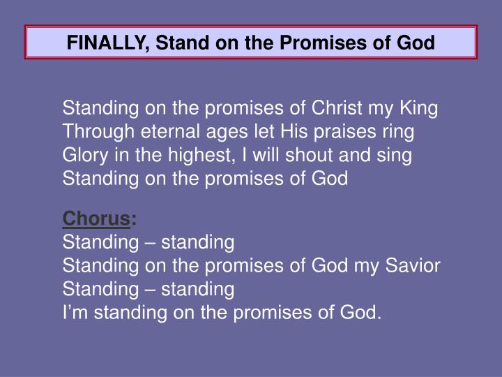 FINALLY, Stand on the Promises of God