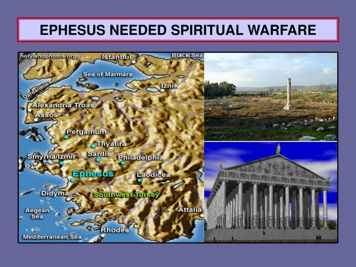 EPHESUS NEEDED SPIRITUAL WARFARE