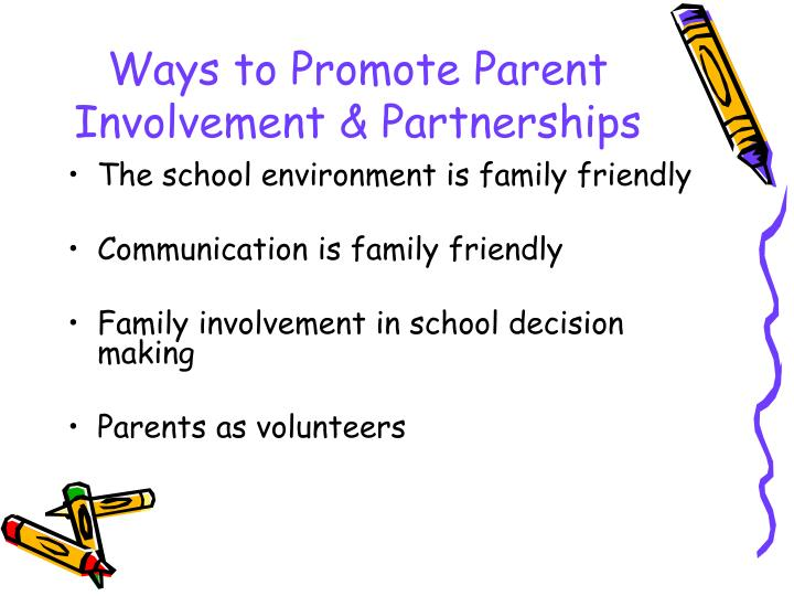 parent and family involvement in education Successful family involvement relies on meaningful collaboration among youth,   for example, a family may also include new spouses and partners of parents,.