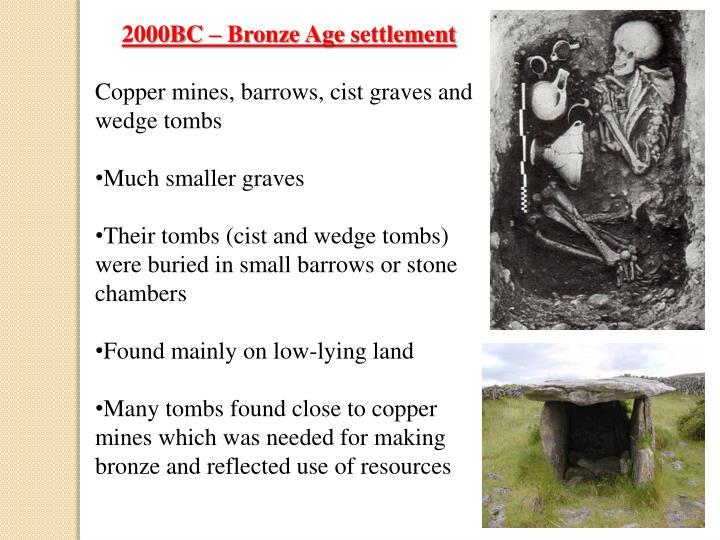 2000BC – Bronze Age