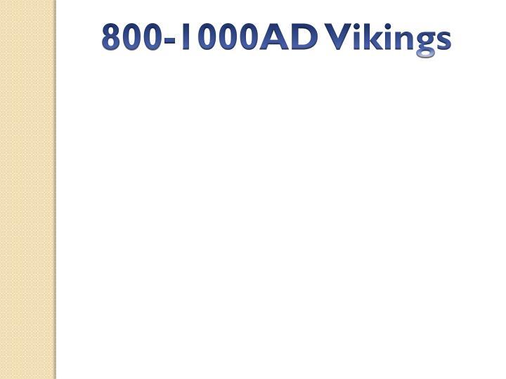 800-1000AD Vikings