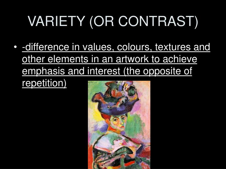 VARIETY (OR CONTRAST)
