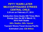 fifty years later m8 8 earthquake strikes central chile 3 34 am on february 27 2010