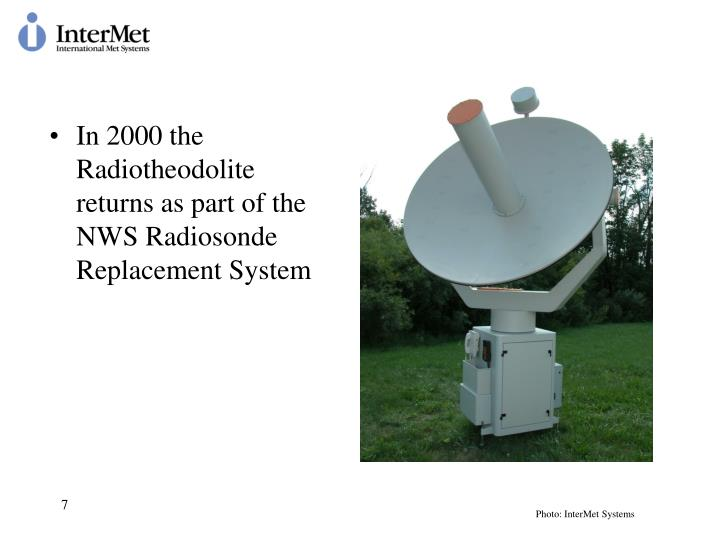 In 2000 the Radiotheodolite returns as part of the NWS Radiosonde Replacement System
