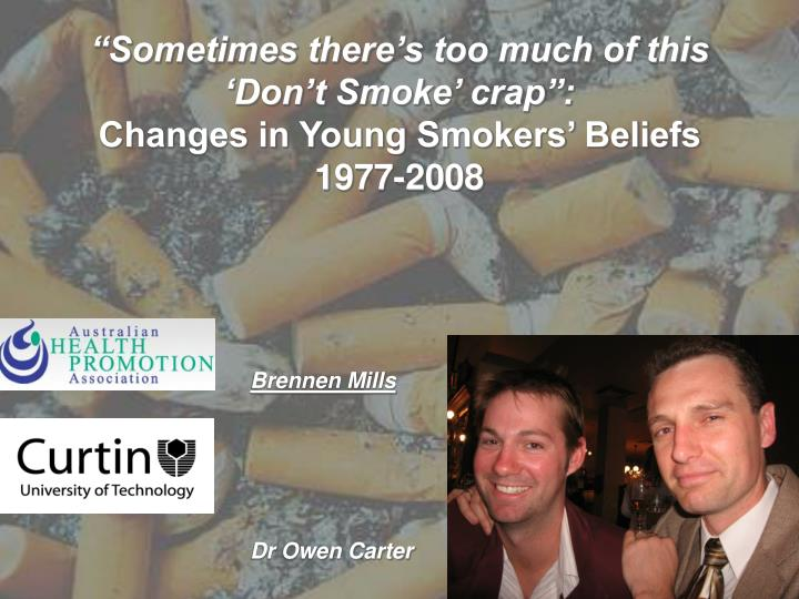 Sometimes there s too much of this don t smoke crap changes in young smokers beliefs 1977 2008