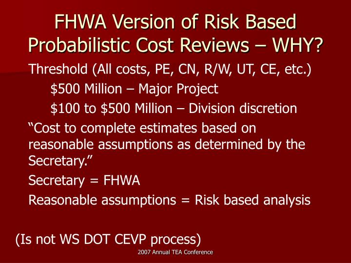 Fhwa version of risk based probabilistic cost reviews why