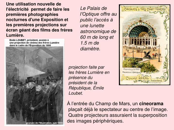 Le Palais de l'Optique offre au public l'accès à une lunette astronomique de 60 m de long et 1.5 m de diamètre.