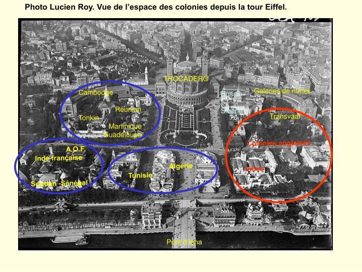 Photo Lucien Roy. Vue de l'espace des colonies depuis la tour Eiffel.