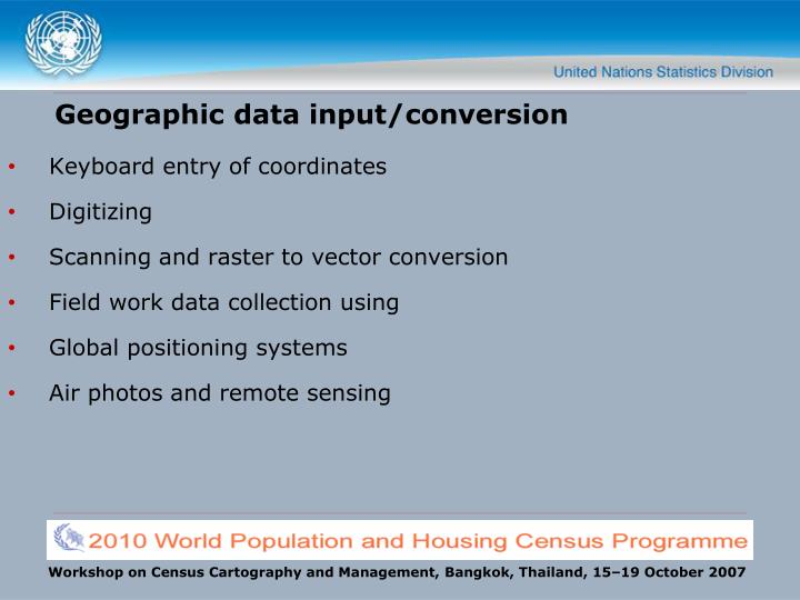 Geographic data input/conversion