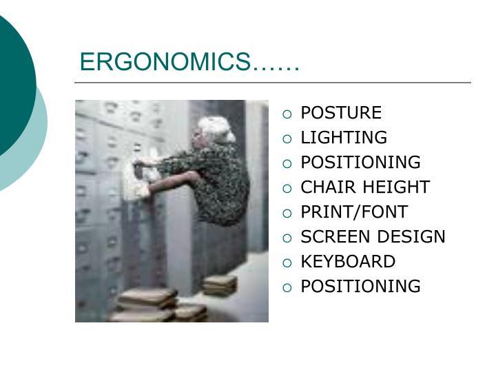ERGONOMICS……