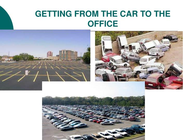 Getting from the car to the office