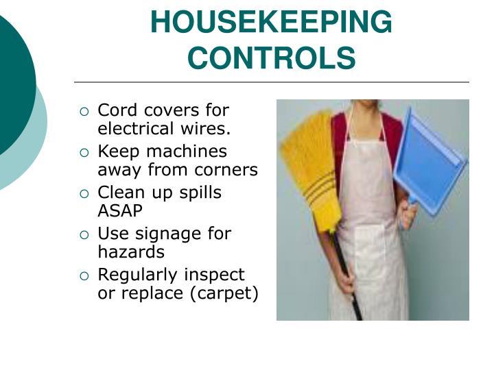 HOUSEKEEPING CONTROLS
