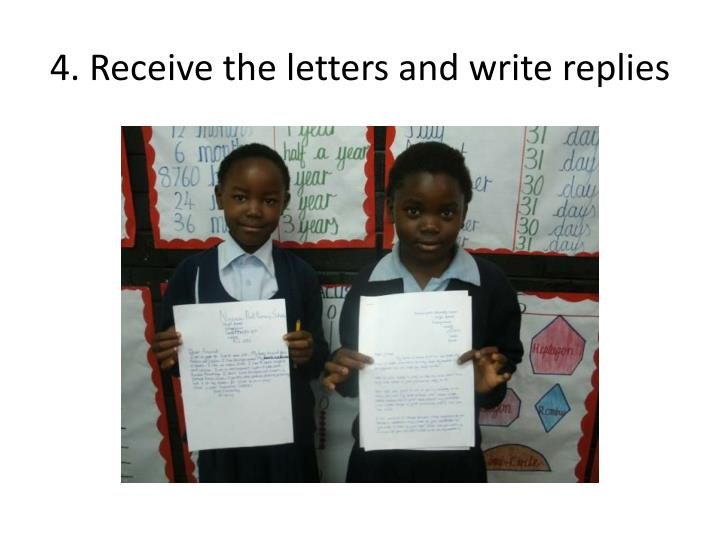 4. Receive the letters and write replies