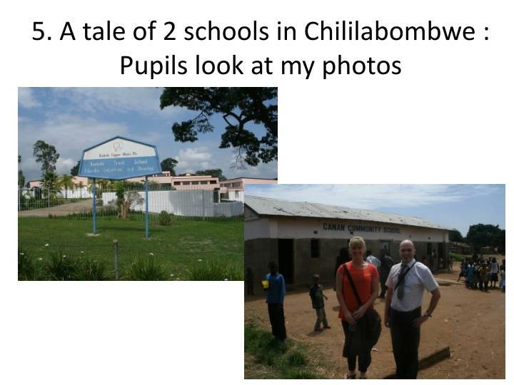 5. A tale of 2 schools in