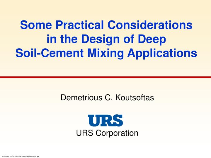 some practical considerations in the design of deep soil cement mixing applications n.