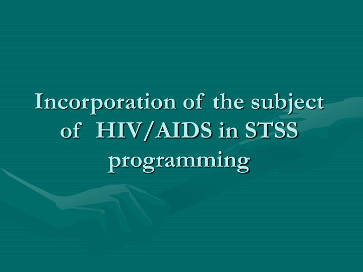 Incorporation of the subject of  HIV/AIDS in STSS programming