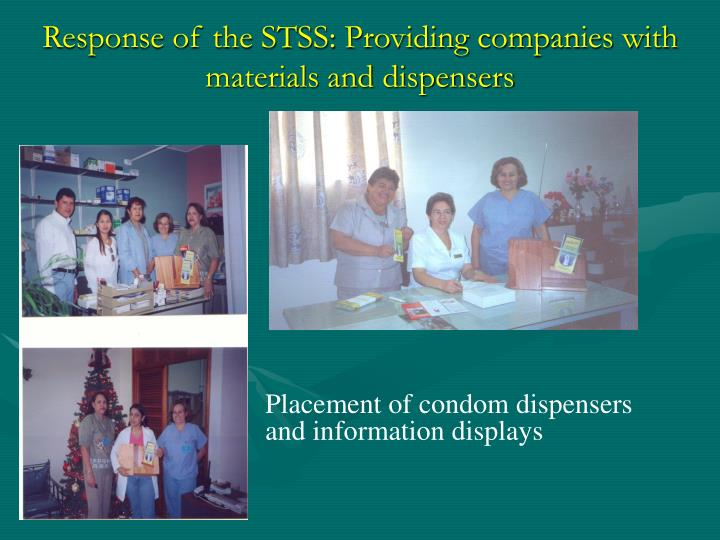 Response of the STSS: Providing companies with materials and dispensers