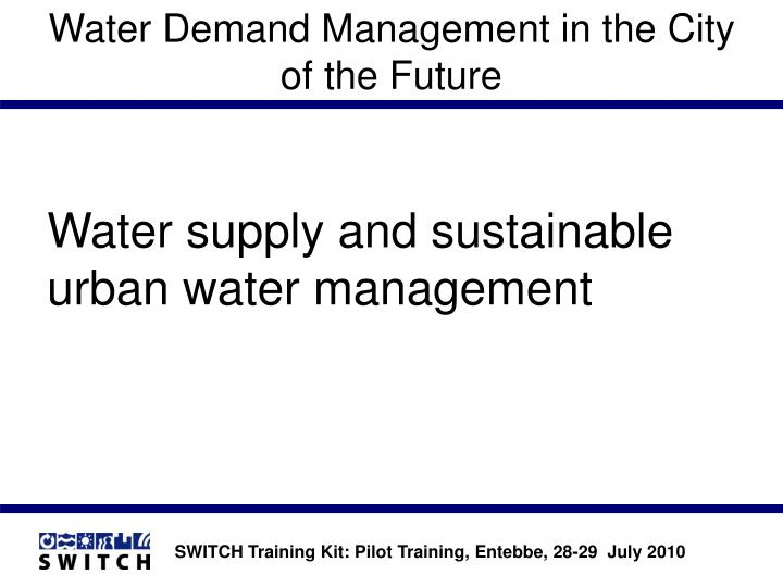 PPT - Water Demand Management in the City of the Future