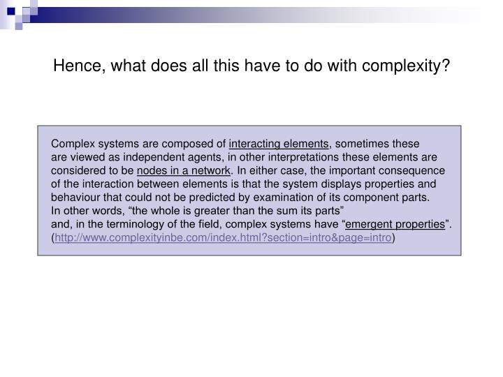 Hence, what does all this have to do with complexity?