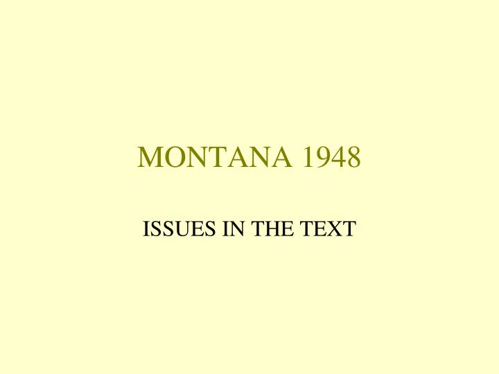 book summary of montana 1948 essay New topic summary of montana 1948 essays on new topic summary of montana 1948 summary chapter 47 of this book contains the article.