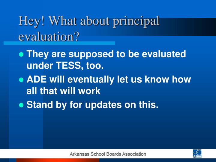 Hey! What about principal evaluation?