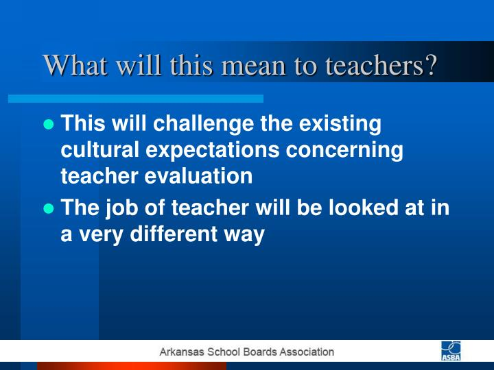 What will this mean to teachers?