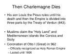 then charlemagne dies