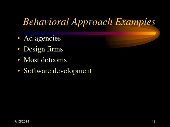 Behavioral Approach Examples