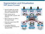 segmentation and virtualization vrf aware firewall