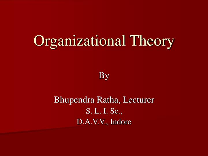 organizational thories Louis pasteur organization development (od) is the practical application of organization science drawing from several disciplines for its models, strategies, and techniques, od focuses on the planned change of human systems and contributes to organization science through the knowledge gained from its study of complex change dynamics.