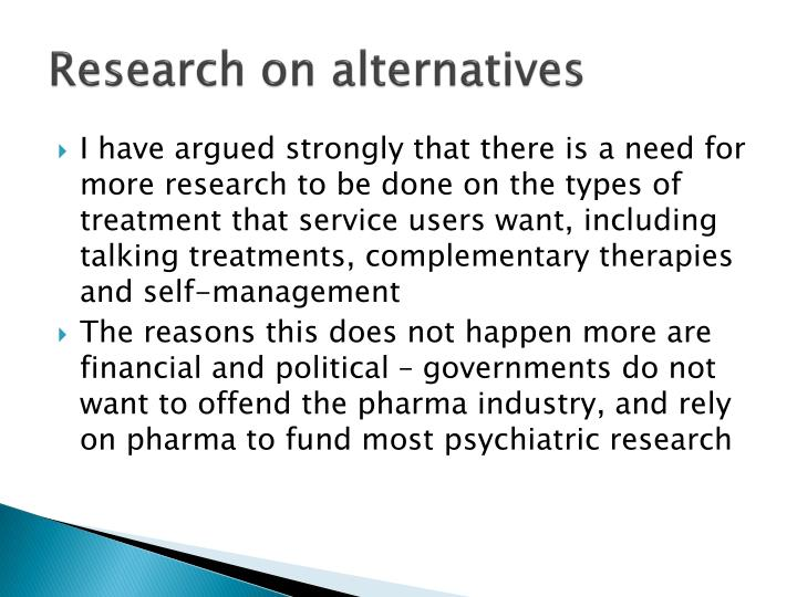 Research on alternatives