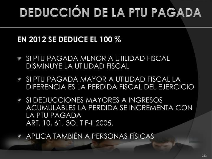 DEDUCCIÓN DE LA PTU PAGADA