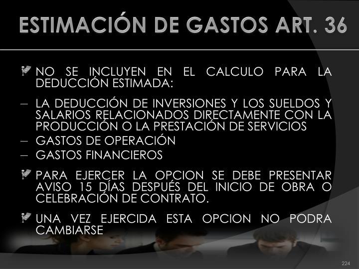 ESTIMACIÓN DE GASTOS ART. 36