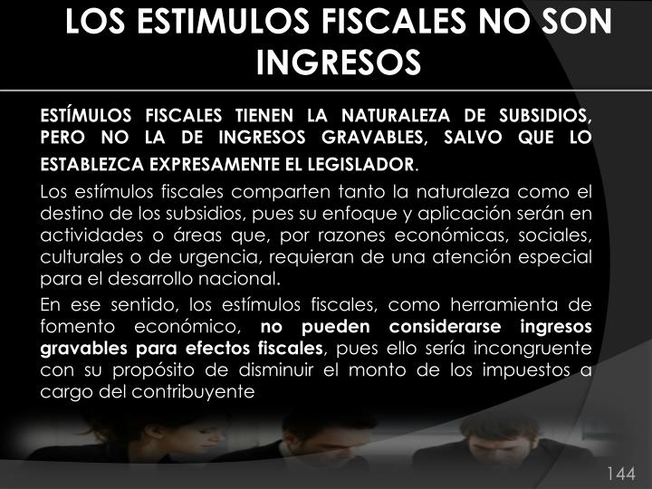 LOS ESTIMULOS FISCALES NO SON INGRESOS